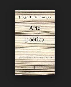 """Conferencias contenidas en el libro""""Arte Poética"""": 1) """"El enigma de la poesía"""". 2) """"La metáfora"""". 3) """"El arte de contar historias"""".  4) """"La música de las palabras y la traducción"""".  5) """"Pensamiento y poesía"""". 6) """"Credo de poeta."""""""