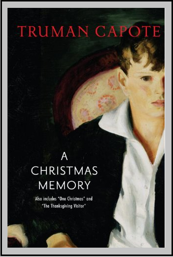a plot overview of truman capotes story a christmas memory A christmas memory is an autobiographical  fiction novella penguin books review short stories truman capote  truman capote: breakfast at tiffany's + a.