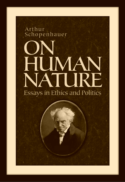 "Click above to read ""On Human Nature"", by Arthur Schopenhauer.-"