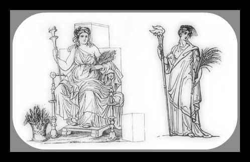 On the left: Greek Goddess Demeter. Roman equivalent: Ceres On The right: Greek Goddess Persephone. Roman equivalent:  Proserpine.-