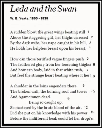 leda and the swan by william butler yeats Lecture 5 - william butler yeats (cont) overview yeats's middle period is explored, beginning with the middle-aged yeats's assumption of the role of spokesman for irish nationalism and the development of his complicated response to nationalist violence.