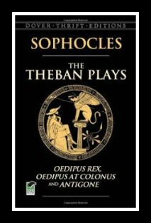 The Theban Plays by Sophocles.